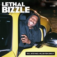 You'll Never Make a Million from Grime EP — Lethal Bizzle