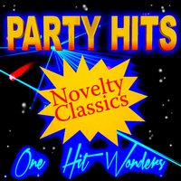 Party Hits Novelty Classics - One Hit Wonders — сборник