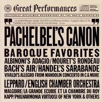 Great Baroque Favorites: Pachelbel's Canon — English Chamber Orchestra, Philharmonia Virtuosi of New York