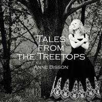 Tales from the Treetops — Anne Bisson