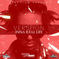 Inna Real Life (Sounds Of The Heart) - Single — Vershon