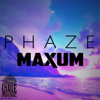 Phaze - Single — Maxum