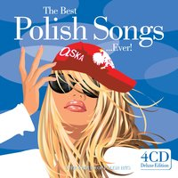 The Best Polish Songs...Ever ! — The Best Polish Songs...Ever !