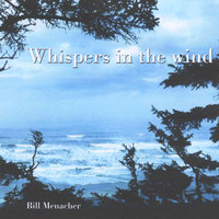 Whispers in the Wind — Bill Menacher