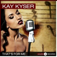 That's for Me — Kay Kyser