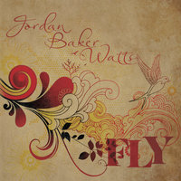 Fly - Single — Jordan Baker Watts