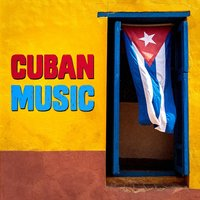 Cuban Music — Cuban Latin Club, Sons of Cuba, Cuban Salsa All Stars, Cuban Latin Club, Sons of Cuba, Cuban Salsa All Stars
