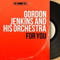 For You — Gordon Jenkins and His Orchestra