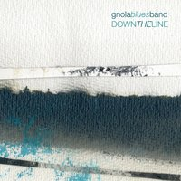 Down the Line — Gnola Blues Band
