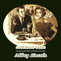 Common Time — Abbey Lincoln
