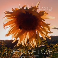 Streets of Love — Larry