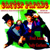 Easter Parade - Original Film Soundtrack — Fred Astaire