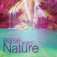Ease into Nature — Звуки природы