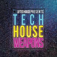 Lifted House Presents Tech House Weapons — сборник