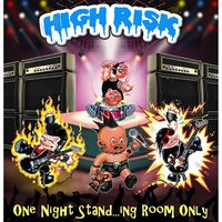 One Night Stand...ing Room Only — High Risk