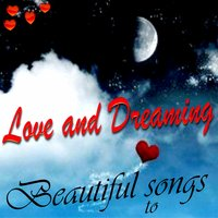 Beautiful Songs, to Love and Dreaming — сборник
