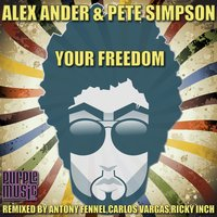 Your Freedom — Pete Simpson, Alex Ander, Alex Ander, Pete Simpson
