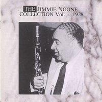 The Jimmy None Collecton Vol. 1 - 1928 — Jimmie Noone