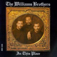 In This Place — The Williams Brothers