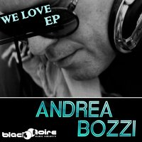 We Love — Andrea Bozzi