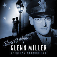 Stars At Night — Glenn Miller