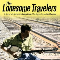 The Lonesome Travelers in Concert — The Lonesome Travelers