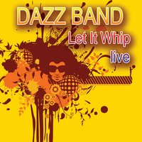 Let It Whip - Live — Dazz Band