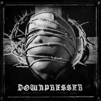 Don't Need a Reason — Downpresser