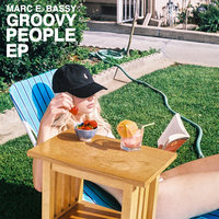 Groovy People — Marc E. Bassy