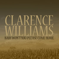 Baby Won't You Please Come Home — Clarence Williams, Bessie Smith