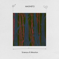 Science of Attraction — Magneto
