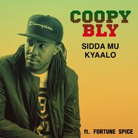 Sidda Mu Kyaalo — Coopy Bly, Fortune Spice