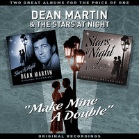 "Stars At Night - ""Make Mine A Double"" - Two Great Albums For The Price Of One — Dean Martin & Friends"