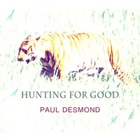 Hunting For Good — Paul Desmond
