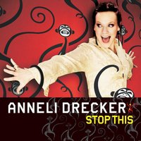 Stop This — Anneli Drecker