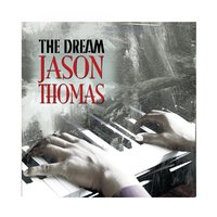 The Dream — Jason Thomas