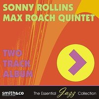 Two Track Album — Sonny Rollins & The Max Roach Quintet