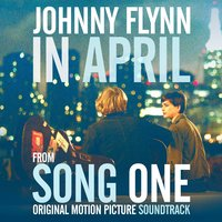 """In April"" Single from Song One - Single — Johnny Flynn"