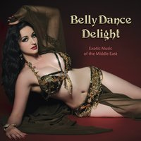 Belly Dance Delight: Exotic Music of the Middle East — сборник