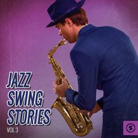 Jazz Swing Stories, Vol. 3 — сборник