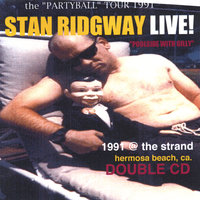 "LIVE! 1991 ""poolside with gilly"" @ the strand, hermosa beach, calif. - double cd — Stan Ridgway"
