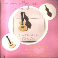 Love Has a Life of Its Own — Lorraine & Bennett Hammond