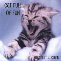 Cat Full of Fun - Single — Margaret J. Clark