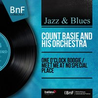 One O'Clock Boogie / Meet Me at No Special Place — Count Basie & His Orchestra