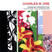 From My Perspective — Charles W. Ore