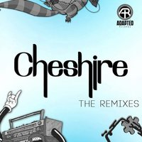 The Remixes — Cheshire