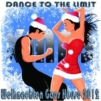 Weihnachten Goes House 2012 Dance to the Limit — сборник