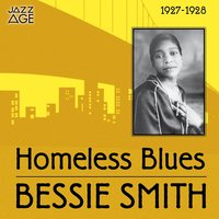 Homeless Blues — Bessie Smith