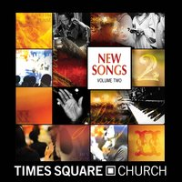 New Songs Volume Two — Times Square Church Mass Choir