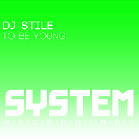 To Be Young — DJ Stile